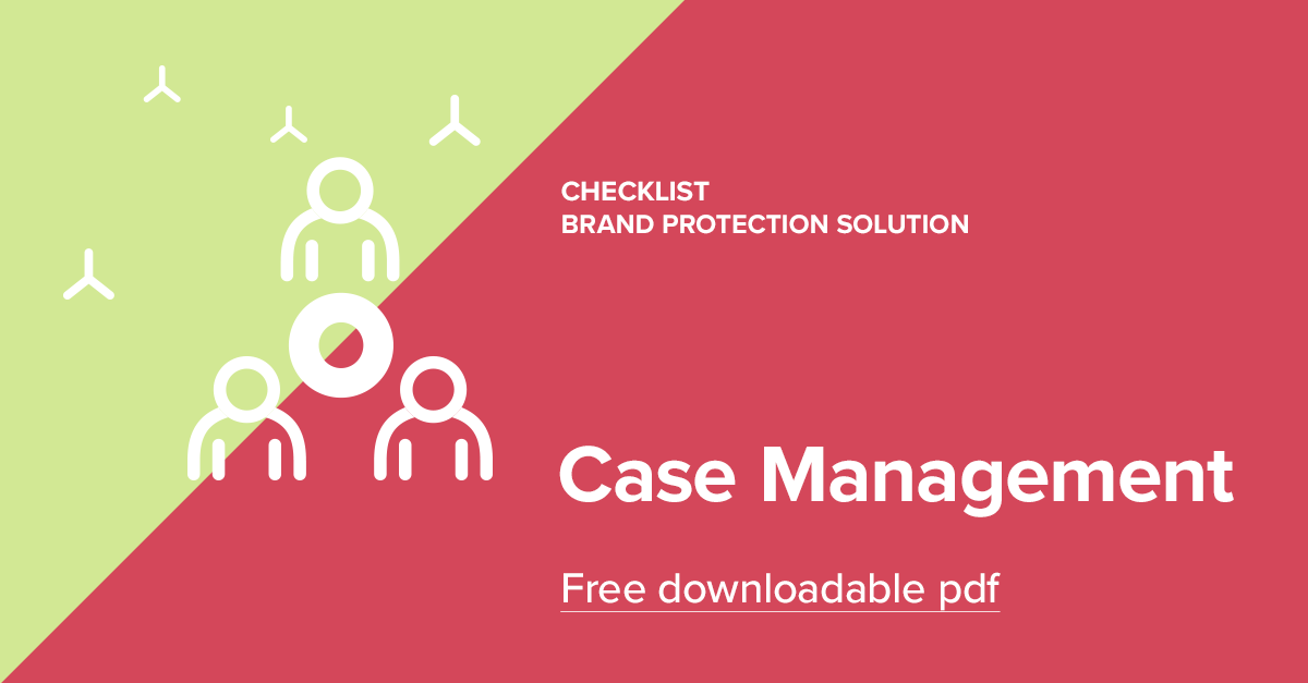 Case management is a key part of online brand protection software. Learn more with this ebook!