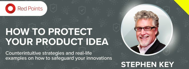 [Webinar]Stephen Key: How to protect your product idea