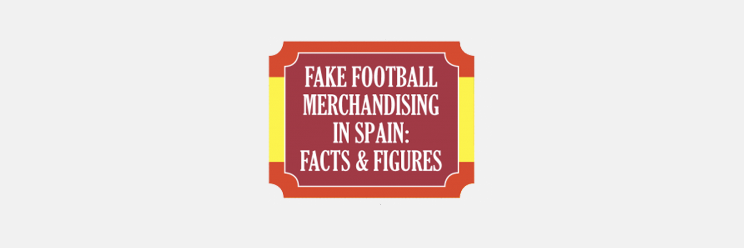 Infographic — Fake Football Merchandising in Spain: Facts and Figures