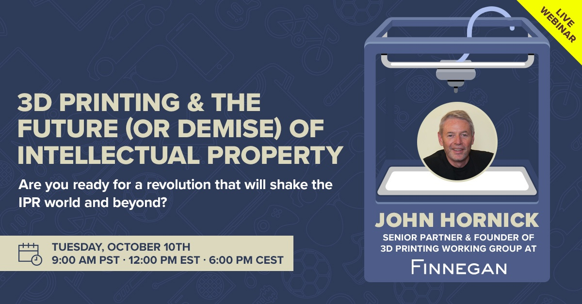 [Webinar] 3D printing and intellectual property, a combustable combination
