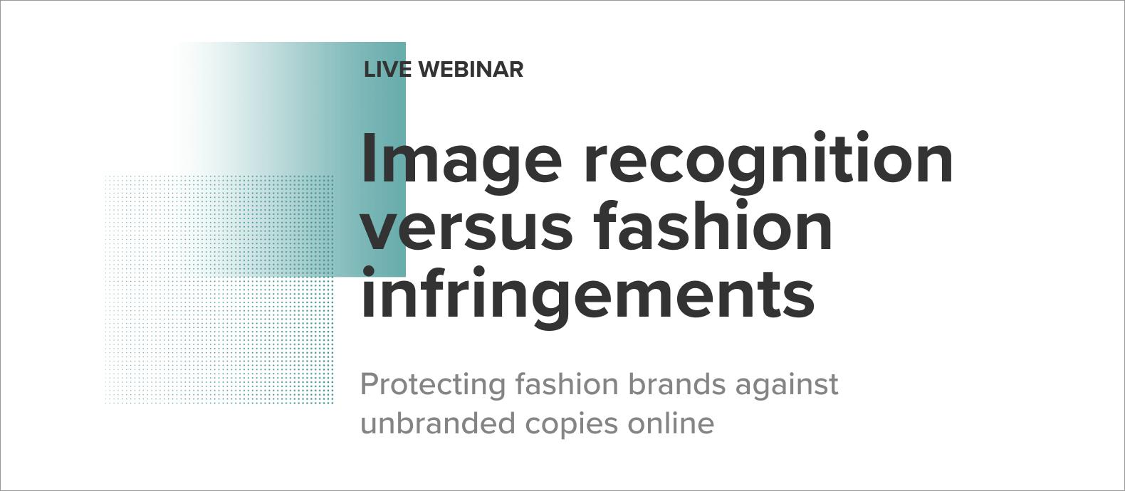 webinar-image-recognition-versus-fashion-infringement