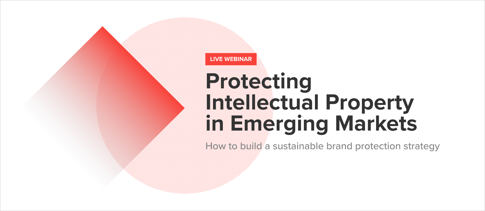 [Webinar] Protecting Intellectual Property in Emerging Markets