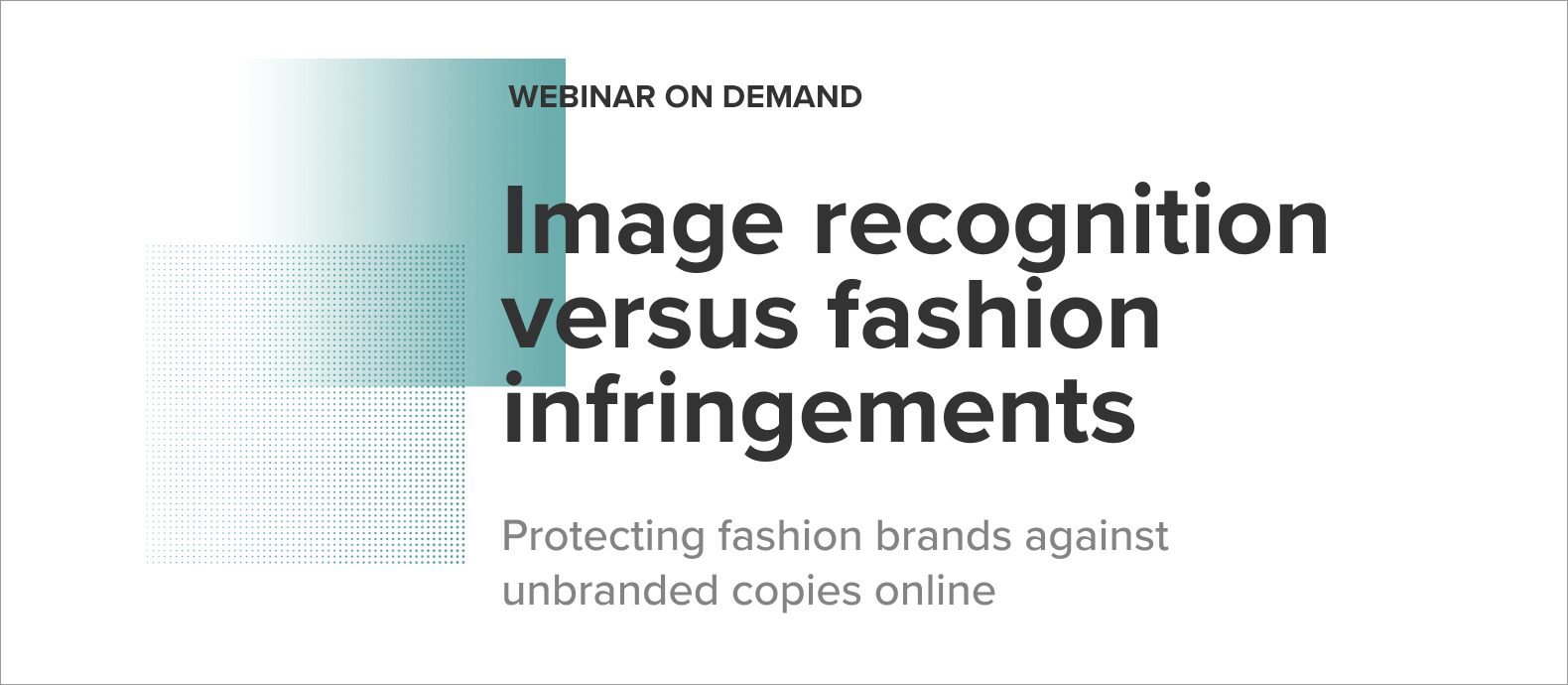 [Webinar] Image recognition versus fashion infringements