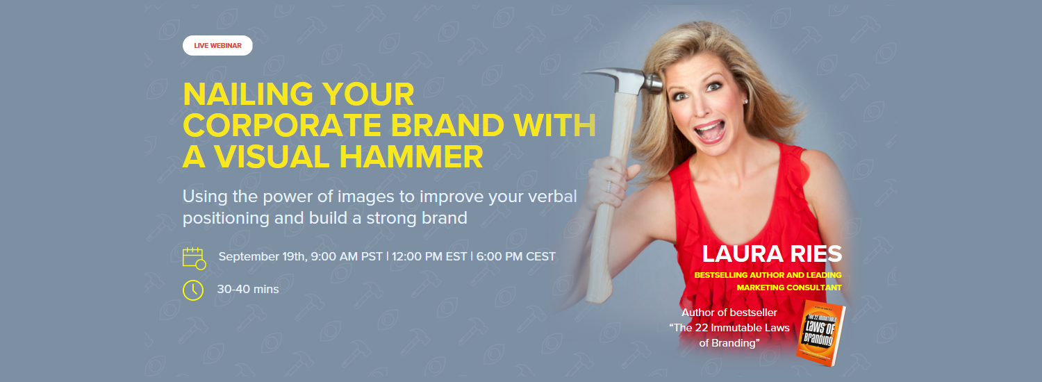 [Webinar] Laura Ries: Nailing your corporate brand with a visual hammer